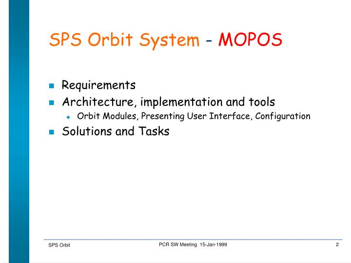 SPS Orbit System