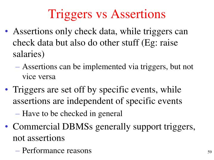Triggers vs Assertions