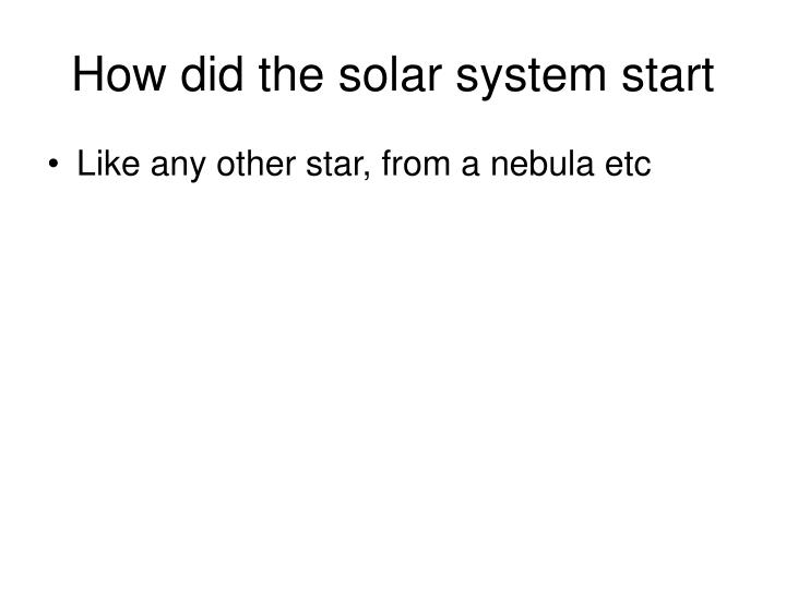 How did the solar system start