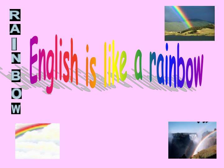 English is like a rainbow