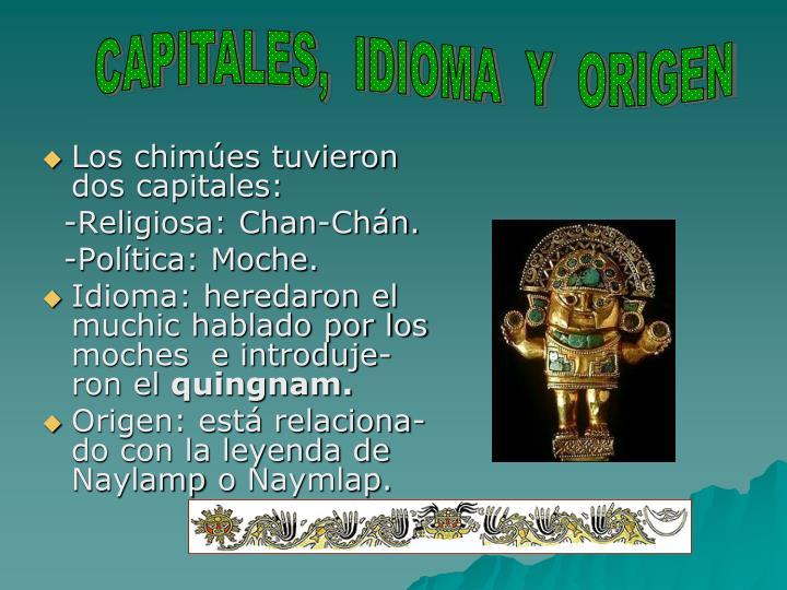 CAPITALES,  IDIOMA  Y  ORIGEN