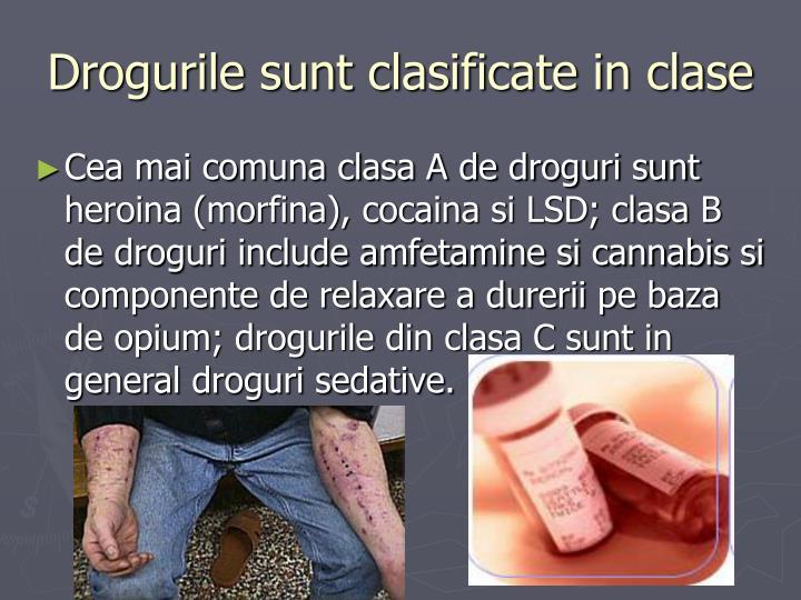 Drogurile sunt clasificate in clase