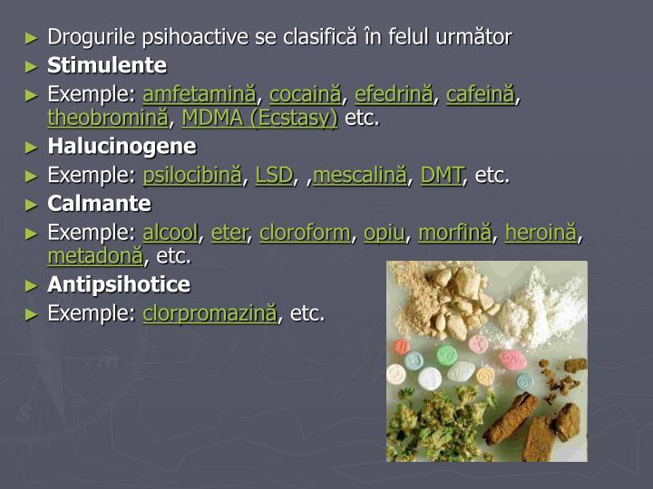 Drogurile psihoactive se clasifică în felul următor