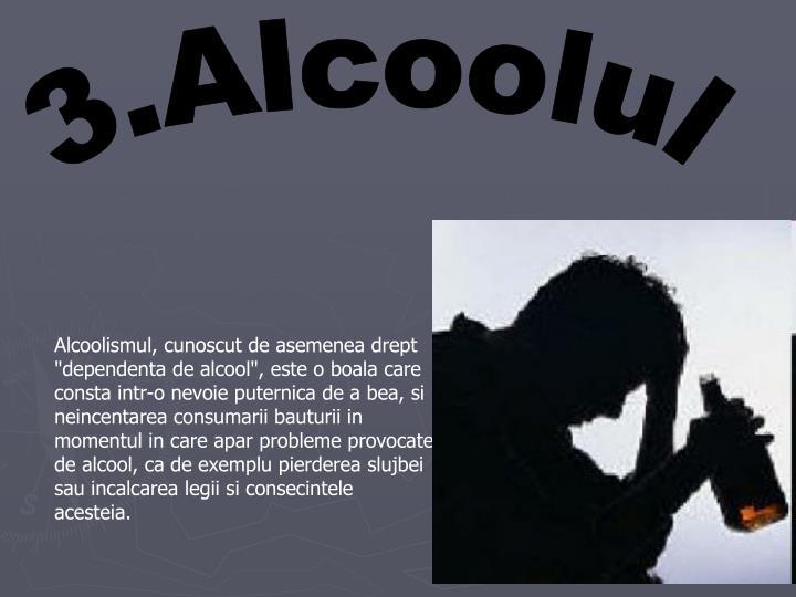 3.Alcoolul