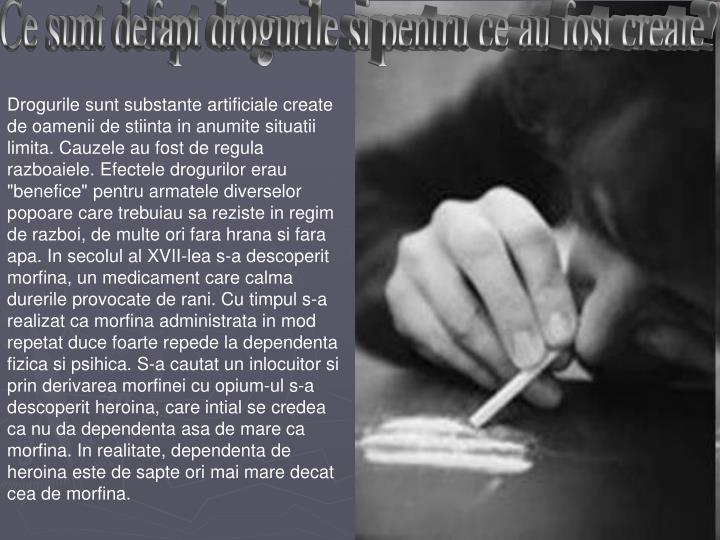 Ce sunt defapt drogurile si pentru ce au fost create?