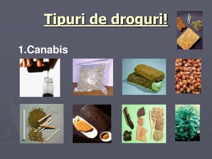Tipuri de droguri!