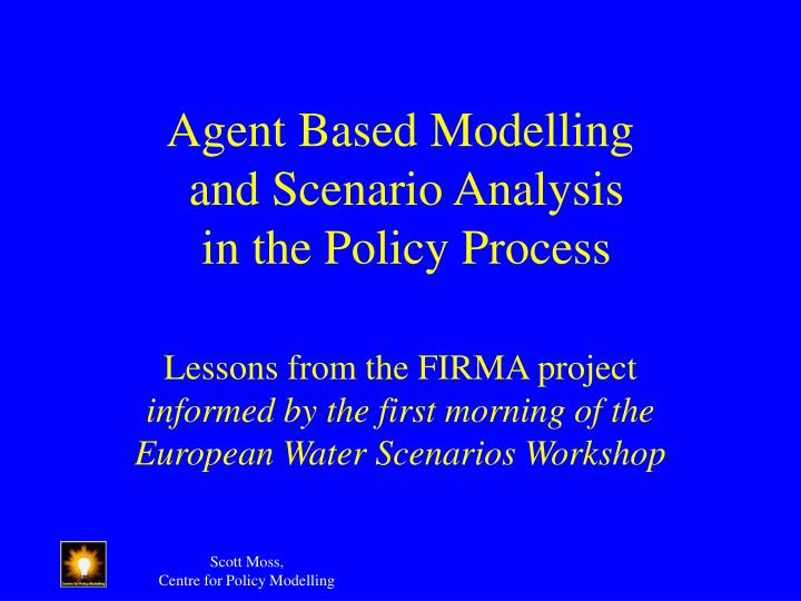 Agent based modelling and scenario analysis in the policy process