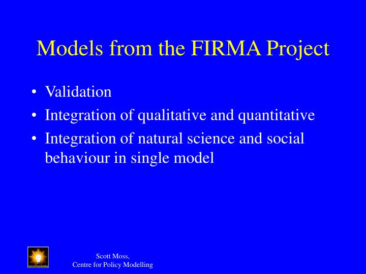 Models from the FIRMA Project