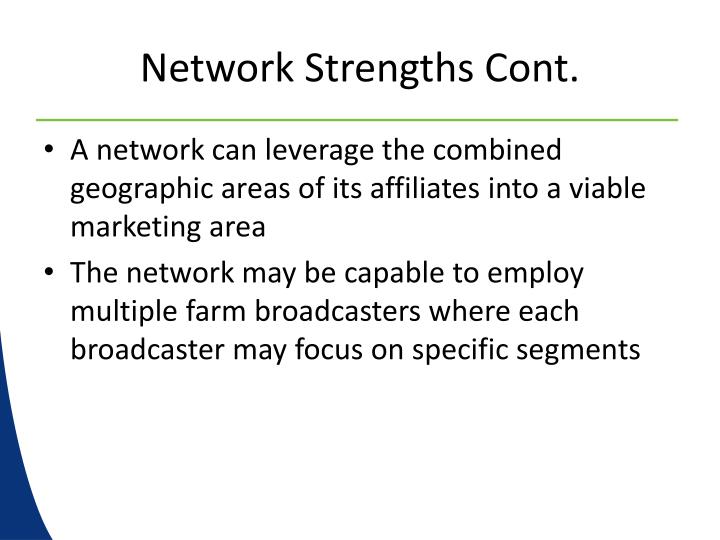 Network Strengths Cont.