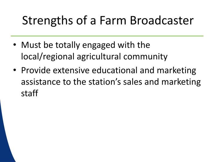 Strengths of a Farm Broadcaster