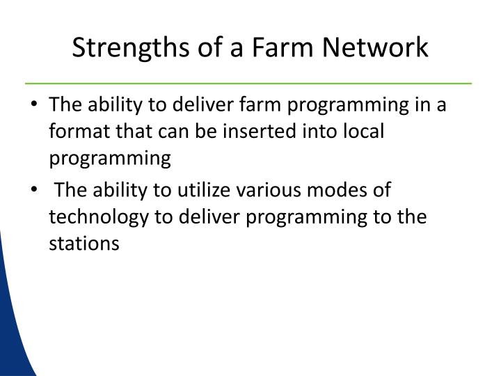 Strengths of a Farm Network
