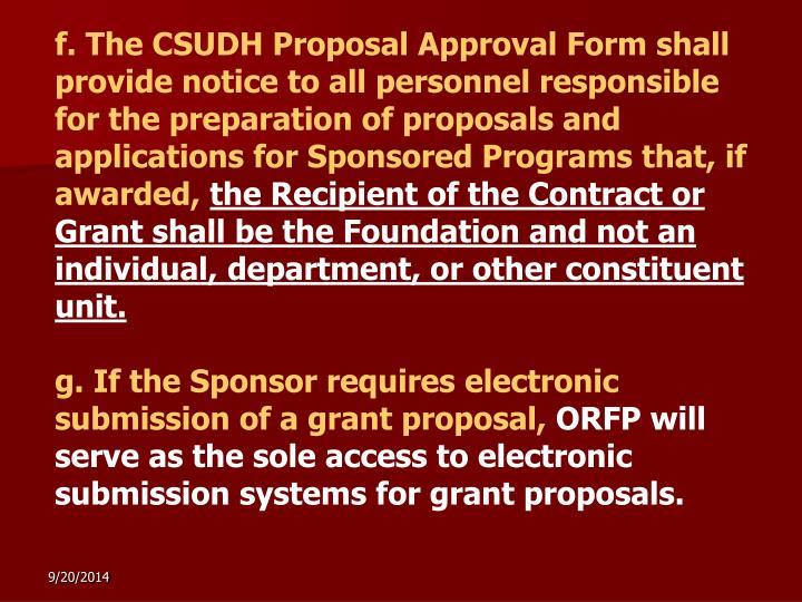 f. The CSUDH Proposal Approval Form shall provide notice to all personnel responsible for the preparation of proposals and applications for Sponsored Programs that, if awarded,