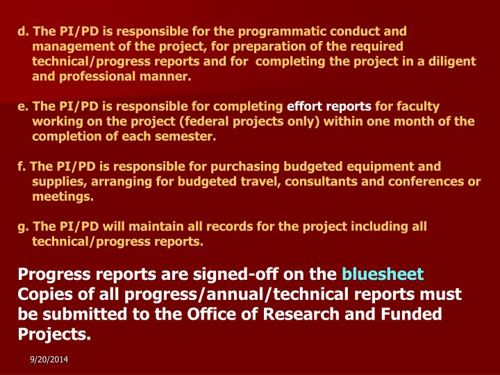 d. The PI/PD is responsible for the programmatic conduct and