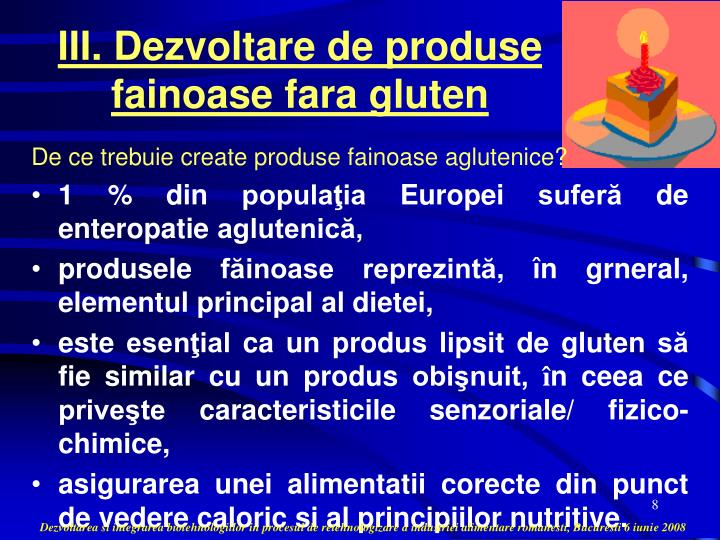 III. Dezvoltare de produse fainoase fara gluten