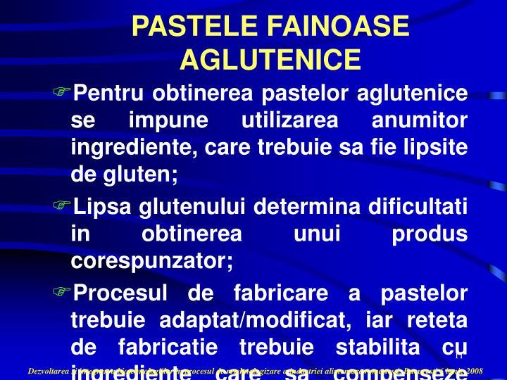 PASTELE FAINOASE AGLUTENICE