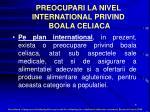 preocupari la nivel international privind boala celiaca