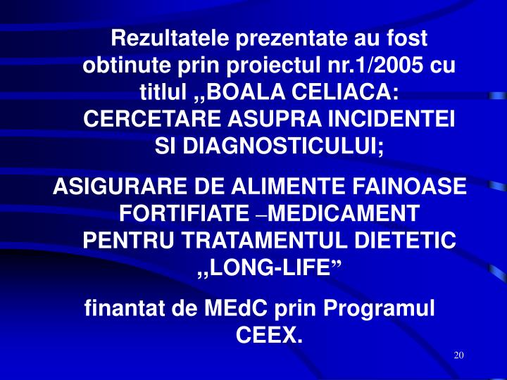 Rezultatele prezentate au fost obtinute prin proiectul nr.1/2005 cu titlul