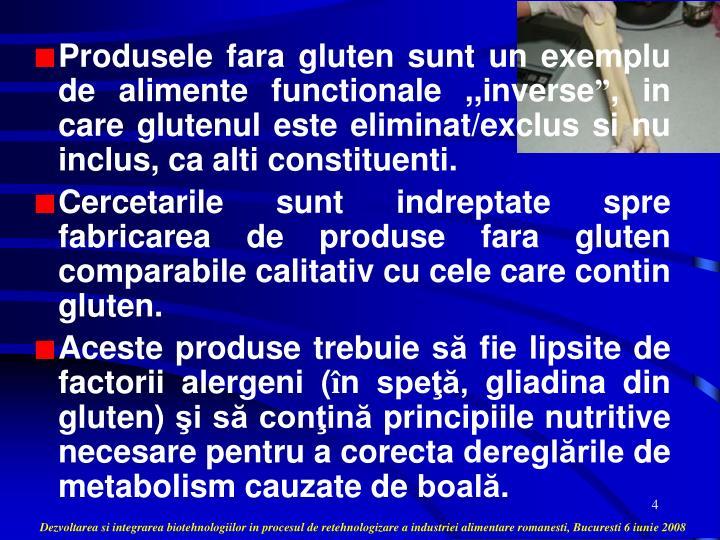 Produsele fara gluten sunt un exemplu de alimente functionale ,,inverse