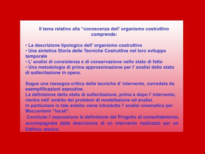 """Il tema relativo alla """"conoscenza dell' organismo costruttivo comprende:"""