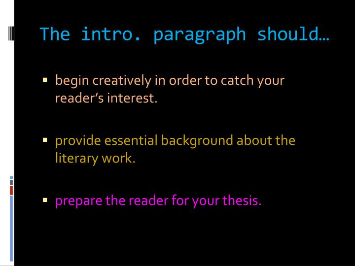 how long should an intro to an essay be What types of information should you include in your introduction in the  introduction of your thesis, you'll be trying to do three main things, which are  called.