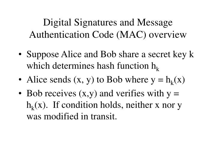 Digital Signatures and Message Authentication Code (MAC) overview