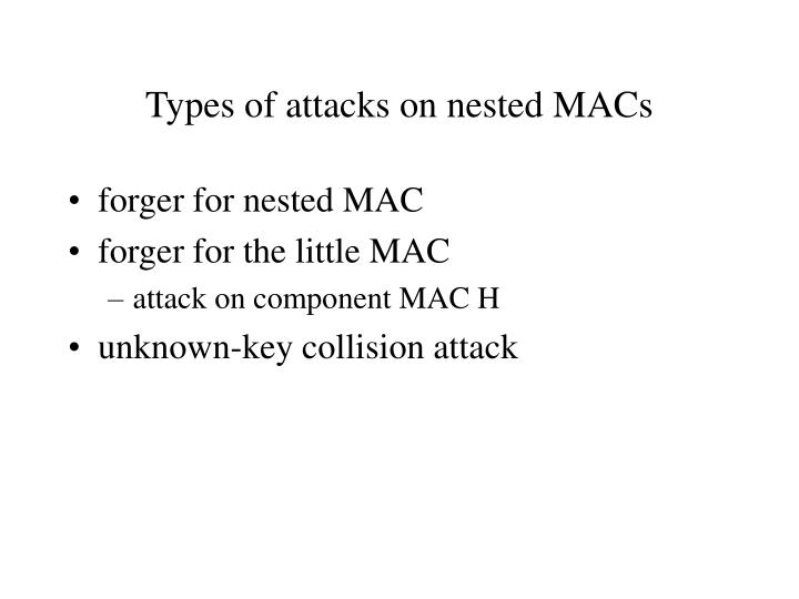 Types of attacks on nested MACs