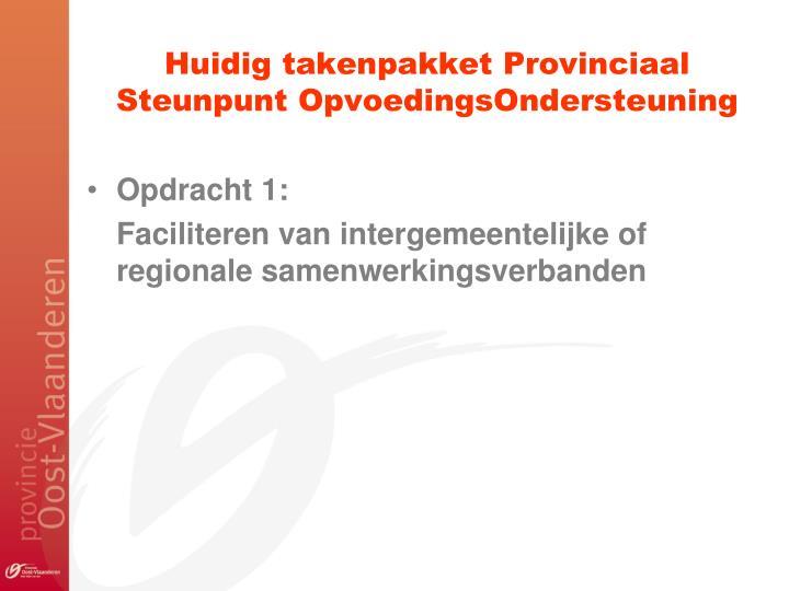 Huidig takenpakket Provinciaal Steunpunt OpvoedingsOndersteuning