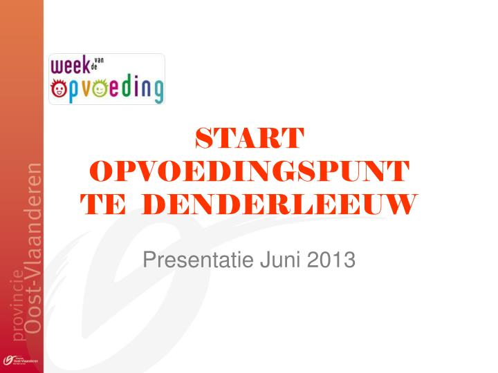 START OPVOEDINGSPUNT