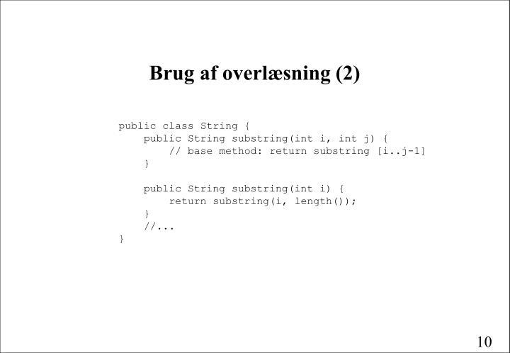 Brug af overlæsning (2)