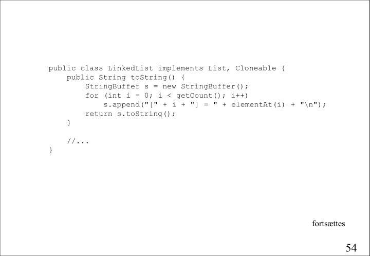 public class LinkedList implements List, Cloneable {
