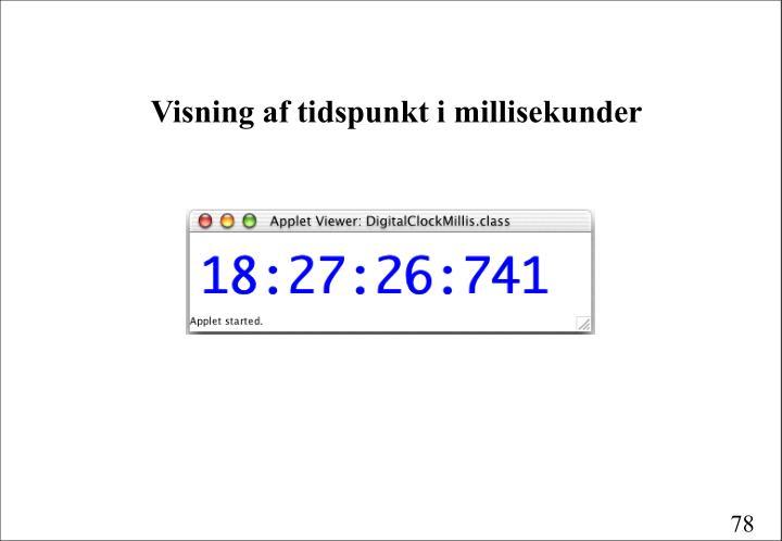Visning af tidspunkt i millisekunder