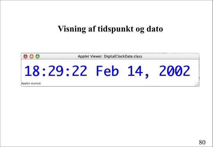 Visning af tidspunkt og dato