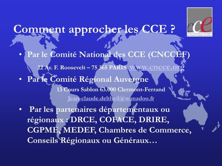 Comment approcher les CCE ?