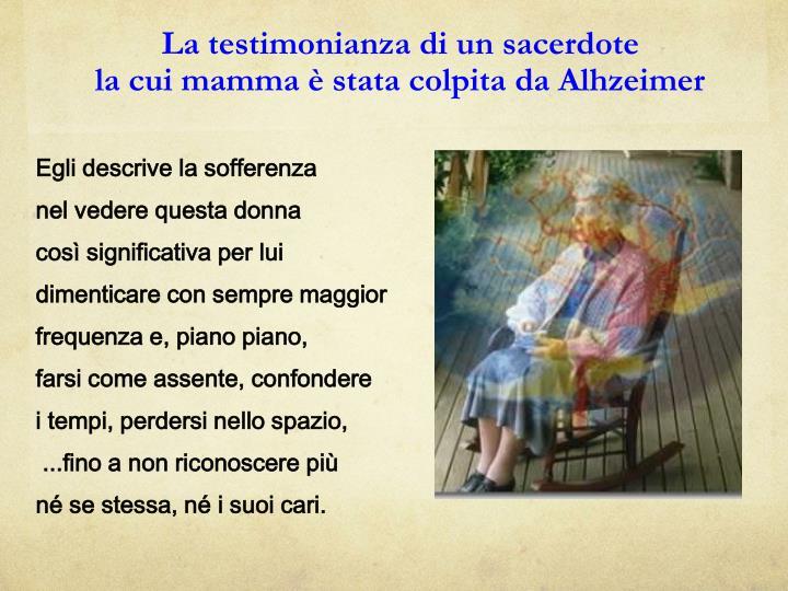 La testimonianza di un sacerdote                             la cui mamma è stata colpita da Alhzeimer