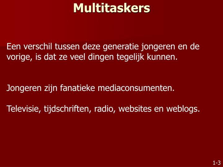 Multitaskers
