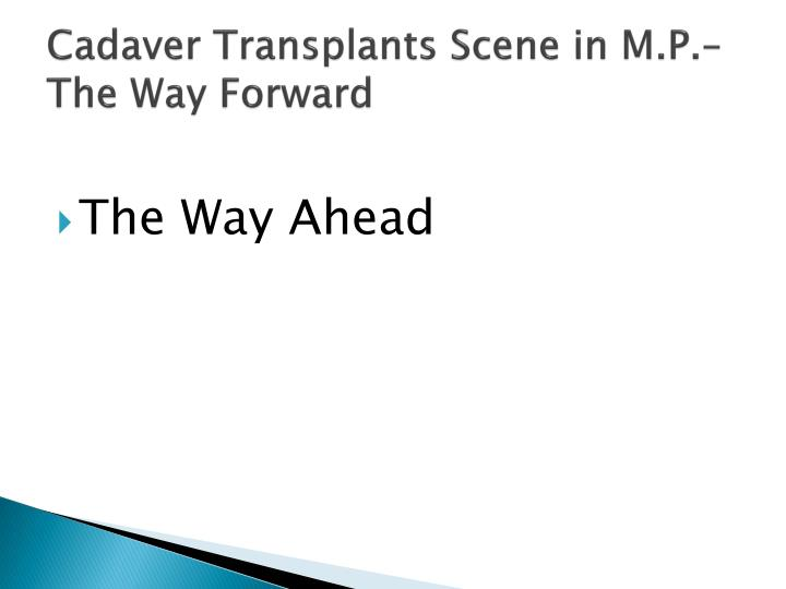 Cadaver Transplants Scene in M.P.– The Way Forward