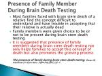 presence of family member during brain death testing