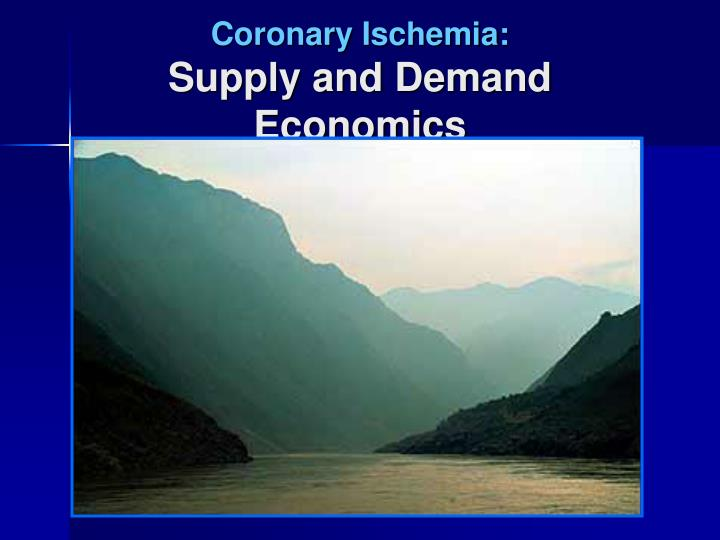 Coronary ischemia supply and demand economics