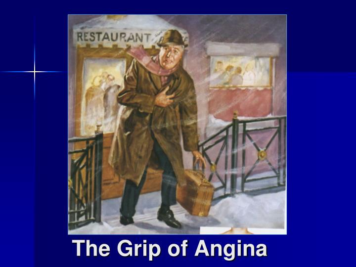 The Grip of Angina