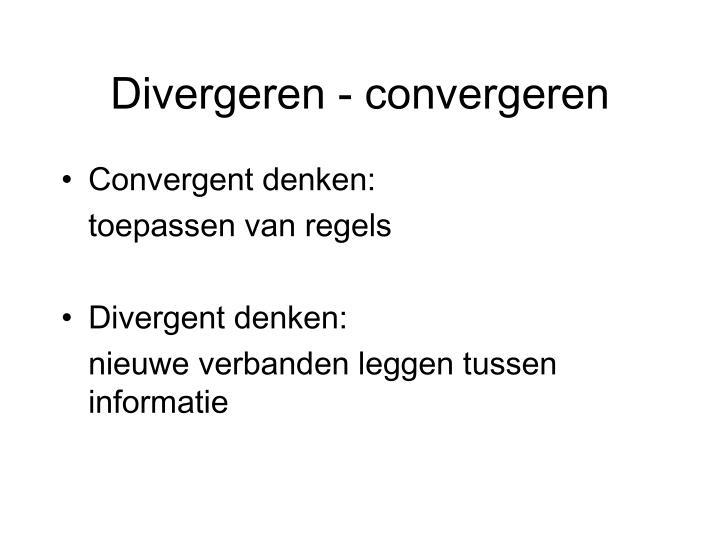 Divergeren - convergeren