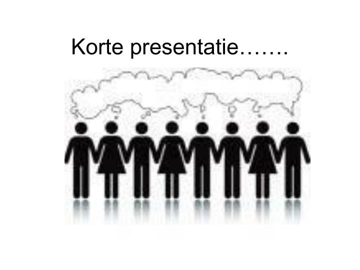 Korte presentatie…….