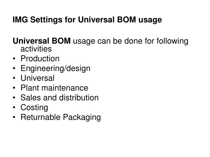 Img settings for universal bom usage