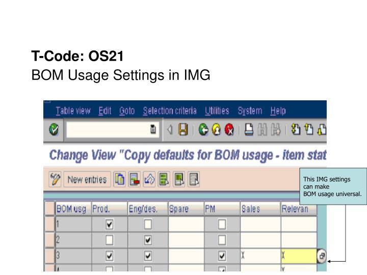 T code os21 bom usage settings in img