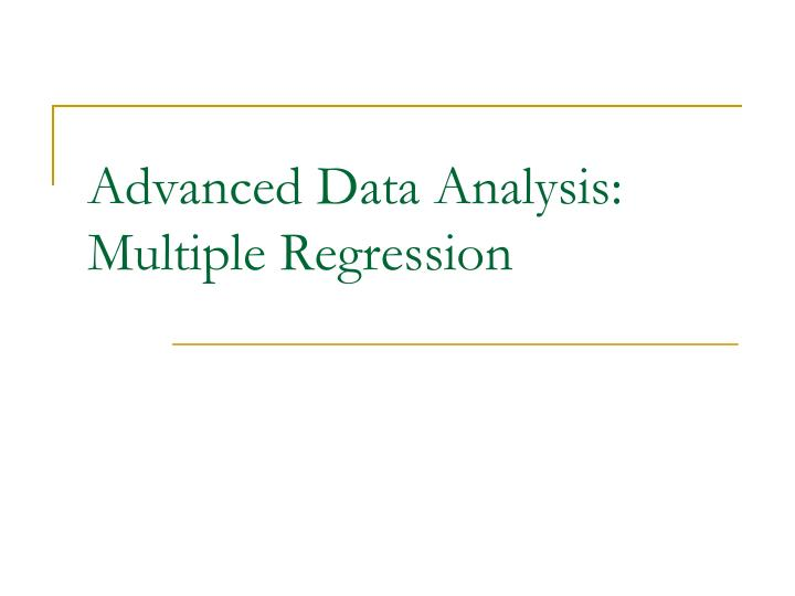 Advanced data analysis multiple regression