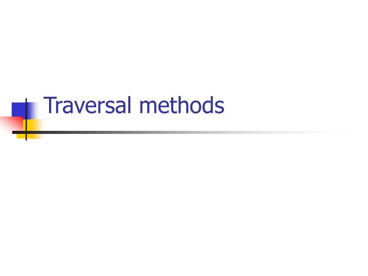 Traversal methods