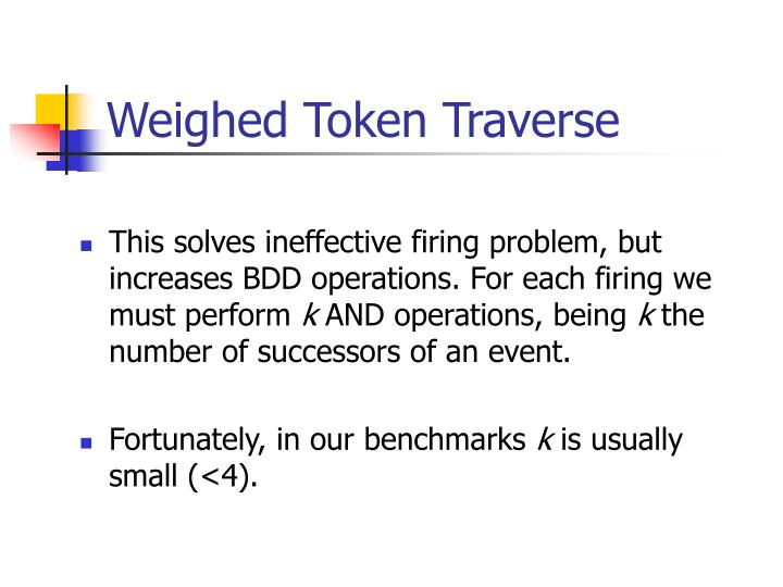 Weighed Token Traverse