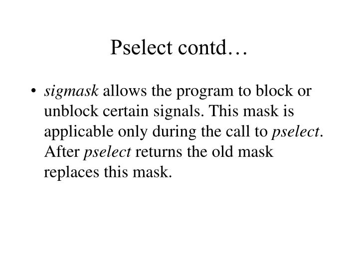 Pselect contd…