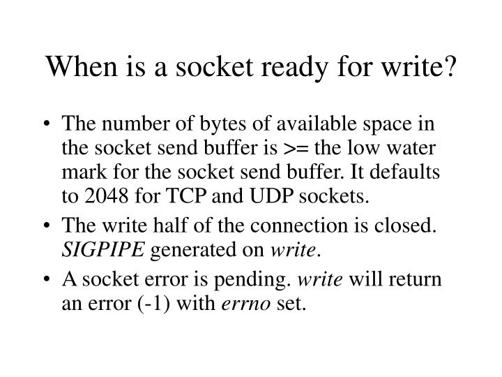 When is a socket ready for write?