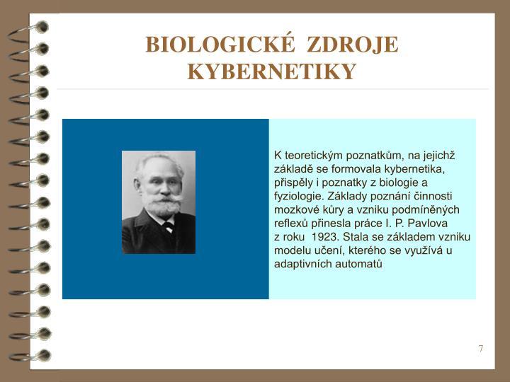 BIOLOGICKÉ  ZDROJE KYBERNETIKY