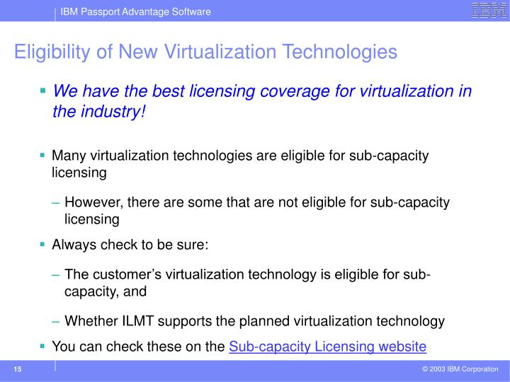 Eligibility of New Virtualization Technologies
